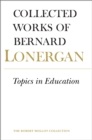 Topics in Education : The Cincinnati Lectures of 1959 on the Philosophy of Education - eBook
