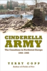 Cinderella Army : The Canadians in Northwest Europe, 1944-1945 - eBook