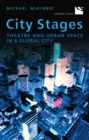 City Stages : Theatre and Urban Space in a Global City - eBook