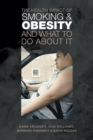 The Health Impact of Smoking and Obesity and What to Do About It - eBook