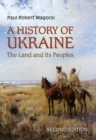 A History of Ukraine : The Land and Its Peoples, Second Edition - eBook