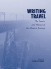 Writing Travel : The Poetics and Politics of the Modern Journey - eBook