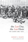The Last Day, The Last Hour : The Currie Libel Trial - eBook