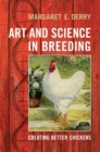 Art and Science in Breeding : Creating Better Chickens - eBook