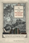 The Literary Legacy of the Macmillan Company of Canada : Making Books and Mapping Culture - eBook