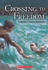 Crossing to Freedom - eBook