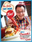 You Gotta Eat Here Too! : 100 More of Canada's Favourite Hometown Restaurants and Hidden Gems - eBook