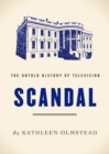 Scandal : The Untold History of Television - eBook
