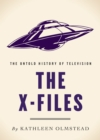 The X-Files : The Untold History of Television - eBook