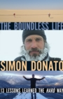 The Boundless Life : 13 Lessons Learned the Hard Way - eBook