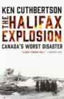 The Halifax Explosion : Canada's Worst Disaster - Book