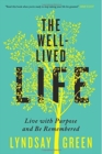 The Well-Lived Life : Live with Purpose and Be Remembered - Book