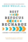 Rest, Refocus, Recharge : A Guide for Optimizing Your Life - eBook