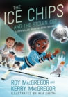 The Ice Chips and the Stolen Cup : Ice Chips Series Book 4 - eBook