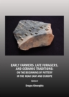 Early Farmers, Late Foragers, and Ceramic Traditions : On the Beginning of Pottery in the Near East and Europe - eBook