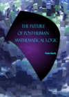 The Future of Post-Human Mathematical Logic - eBook