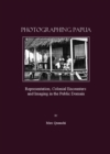 Photographing Papua : Representation, Colonial Encounters and Imaging in the Public Domain - eBook