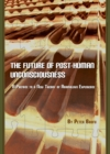 The Future of Post-Human Unconsciousness : A Preface to a New Theory of Anomalous Experience - eBook