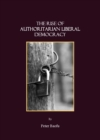 The Rise of Authoritarian Liberal Democracy - eBook