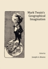 None Mark Twain's Geographical Imagination - eBook