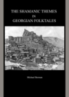 The Shamanic Themes in Georgian Folktales - eBook
