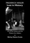 Frederick Kiesler : Lost in History; Art of This Century and The Modern Art Gallery - eBook