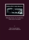 Narrating our Healing : Perspectives on Working through Trauma - eBook