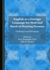 English as a Foreign Language for Deaf and Hard-of-Hearing Persons : Challenges and Strategies - eBook