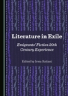 Literature in Exile : Emigrants' Fiction 20th Century Experience - eBook