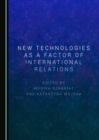 New Technologies as a Factor of International Relations - eBook