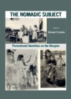 The Nomadic Subject : Postcolonial Identities on the Margins - eBook