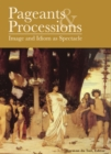Pageants and Processions : Images and Idiom as Spectacle - eBook
