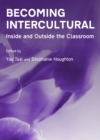Becoming Intercultural : Inside and Outside the Classroom - eBook