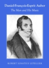 Daniel-Francois-Esprit Auber : The Man and His Music - eBook