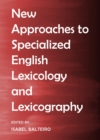 None New Approaches to Specialized English Lexicology and Lexicography - eBook
