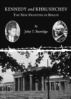 Kennedy and Khrushchev : The New Frontier in Berlin - eBook