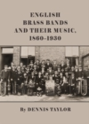 English Brass Bands and their Music, 1860-1930 - eBook