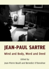 None Jean-Paul Sartre : Mind and Body, Word and Deed - eBook