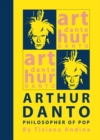 Arthur Danto : Philosopher of Pop - eBook