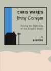 Chris Ware's Jimmy Corrigan : Honing the Hybridity of the Graphic Novel - eBook