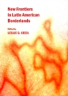 None New Frontiers in Latin American Borderlands - eBook