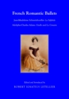 French Romantic Ballets : Jean-Madeleine Schneitzhoeffer, La Sylphide Adolphe-Charles Adam, Giselle and Le Corsaire - eBook
