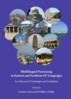 None Multilingual Processing in Eastern and Southern EU Languages : Low-Resourced Technologies and Translation - eBook