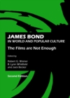 James Bond in World and Popular Culture : The Films are Not Enough, Second Edition - eBook