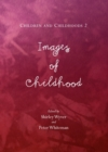 None Children and Childhoods 2 : Images of Childhood - eBook