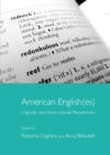 None American English(es) : Linguistic and Socio-cultural Perspectives - eBook