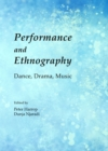 Performance and Ethnography : Dance, Drama, Music - eBook