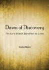 Dawn of Discovery : The Early British Travellers to Crete - eBook