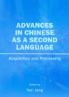 Advances in Chinese as a Second Language : Acquisition and Processing - eBook