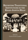Revisiting Traditional Institutions in the Khasi-Jaintia Hills - eBook